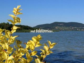 Het  Balatonmeer ..