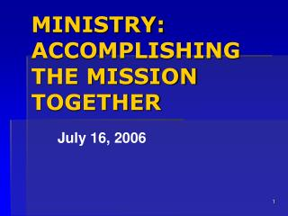 MINISTRY: ACCOMPLISHING  THE MISSION TOGETHER