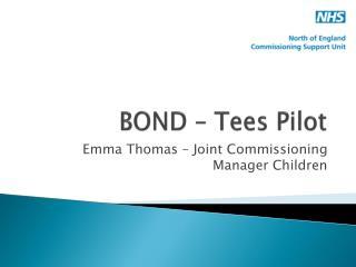 BOND – Tees Pilot