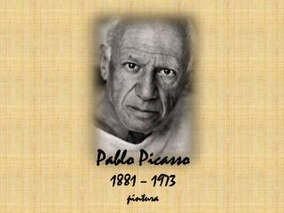 Pablo Picasso 1881 – 1973 pintura