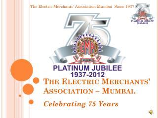 The Electric Merchants' Association – Mumbai.