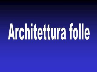 Architettura folle