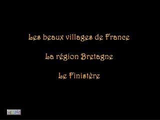 Les beaux villages de France La région Bretagne Le Finistère