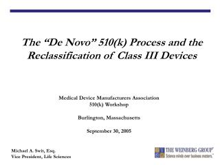 The  De Novo  510k Process and the Reclassification of Class III Devices