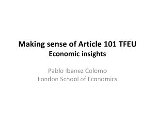 Making sense of Article 101 TFEU Economic insights