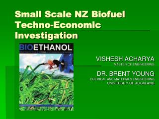 Small Scale NZ  Biofuel  Techno-Economic Investigation