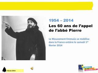 1954 – 2014 Les  60 ans de l'appel de l'abbé  Pierre
