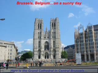 Brussels, Belgium…on a sunny day