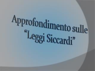 "Approfondimento sulle ""Leggi Siccardi"""