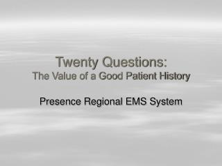 Twenty Questions: The Value of a Good Patient History