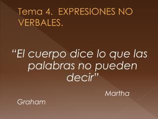 Tema 4.  EXPRESIONES NO VERBALES.