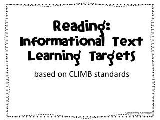Reading:  Informational Text  Learning Targets based on CLIMB standards