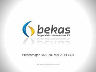 Presentasjon VNR 20. mai 2014 CCB