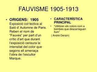 FAUVISME 1905-1913