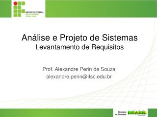 Análise e Projeto de Sistemas Levantamento de Requisitos