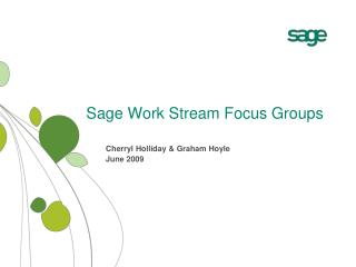 Sage Work Stream Focus Groups