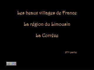 Les beaux villages de France La région du Limousin La  Corrèze
