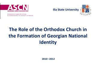 The Role of the Orthodox Church in the Formation of Georgian National Identity