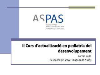 II  Curs d'actualització en pediatria del desenvolupament Carme  Zoilo