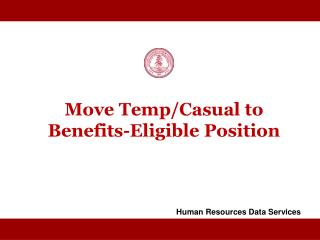 Move Temp/Casual to  Benefits-Eligible Position