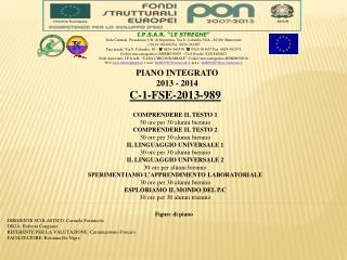 C-1-FSE-2013-989 COMPRENDERE IL TESTO 1 50 ore per 30 alunni biennio COMPRENDERE IL TESTO 2