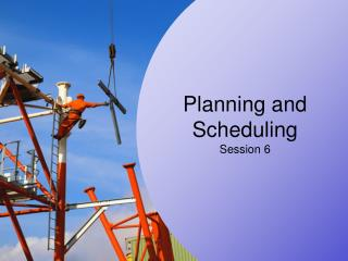 Planning and Scheduling Session 6