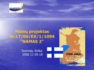 """Mainų projektas Nr.LT/06/EX/1/1094 """"NAMAS 2"""" Suomija, Kotka  2006 11 05-18"""