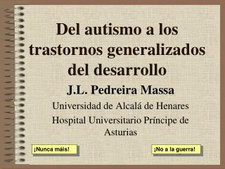 Del autismo a los trastornos generalizados del desarrollo