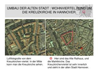 Luftfotografie von dem Kreuzkirchen-viertel. In der Mitte kann man die Kreuzkirche sehen.