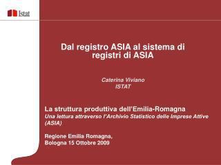 Dal registro ASIA al sistema di registri di ASIA Caterina Viviano ISTAT