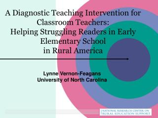 A Diagnostic Teaching Intervention for Classroom Teachers:   Helping Struggling Readers in Early Elementary School in Ru