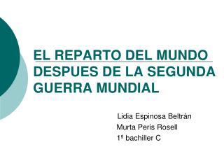 EL REPARTO DEL MUNDO DESPUES DE LA SEGUNDA GUERRA MUNDIAL