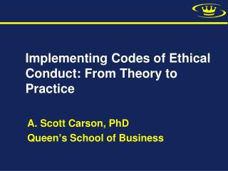 A. Scott Carson, PhD Queen s School of Business