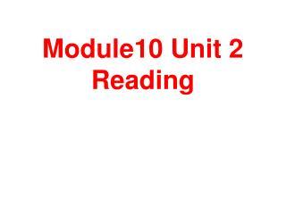 Module10 Unit 2 Reading