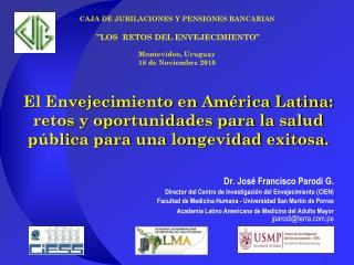 Dr. José Francisco Parodi G. Director del Centro de Investigación del Envejecimiento (CIEN)