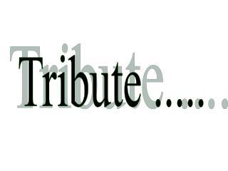 Tribute .....