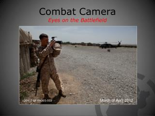 Combat Camera Eyes on the Battlefield