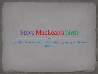 Steve MacLean�s birth