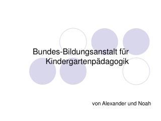Bundes-Bildungsanstalt für Kindergartenpädagogik