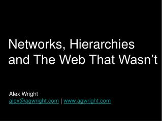 Networks, Hierarchies and The Web That Wasn't