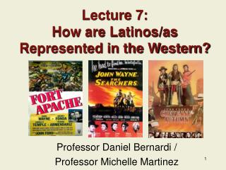 Lecture 7:   How are Latinos/as Represented in the Western?
