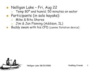 Nelligan Lake – Fri, Aug 22  Temp 80º and humid; 50 minutes on water