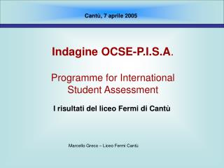 Indagine OCSE-P.I.S.A .  Programme for International  Student Assessment
