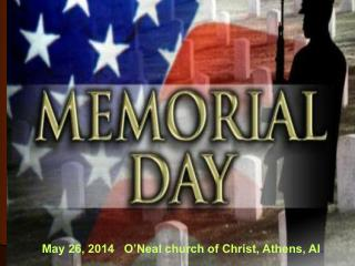 May 26, 2014   O'Neal church of Christ, Athens, Al .