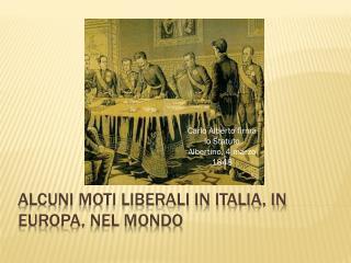 Alcuni moti liberali in Italia, in Europa, nel mondo
