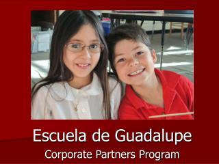 Escuela de Guadalupe Corporate Partners Program