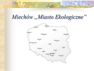 """Miechów """"Miasto Ekologiczne"""""""