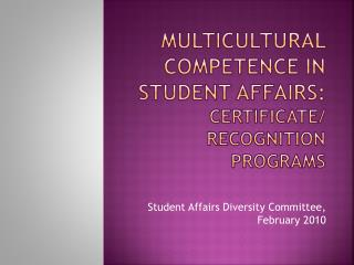 Multicultural competence in Student affairs: Certificate/ recognition programs