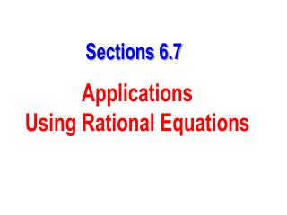 Sections 6.7