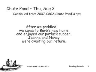Chute Pond � Thu, Aug 2         Continued from 2007-0802-Chute Pond-a